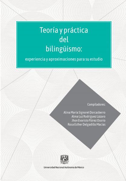 Cubierta para Teoría y práctica del bilingüismo: experiencia y aproximaciones para su estudio