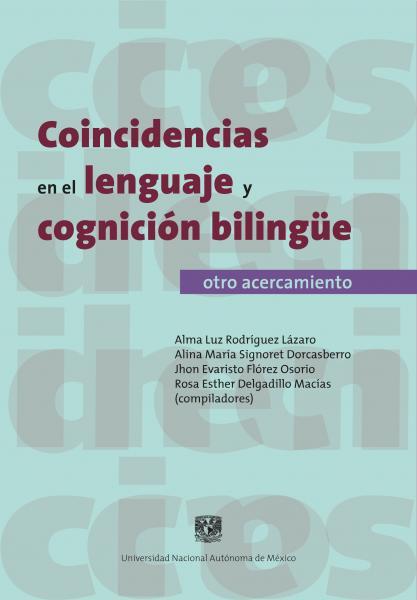 Cubierta para Coincidencias en el lenguaje y cognición bilingüe, otro acercamiento