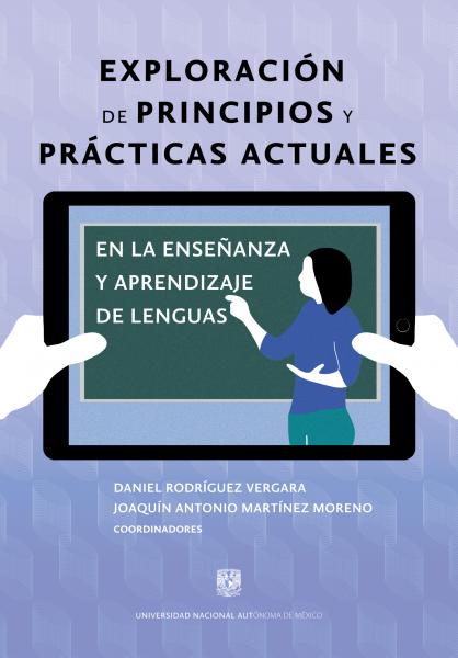 Cubierta para Exploración de principios y prácticas actuales en la enseñanza y aprendizaje de lenguas