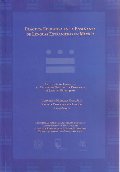 Cubierta para Práctica Educativa en la Enseñanza de Lenguas Extranjeras en México: Antología de Textos del 13º Encuentro Nacional de Profesores de Lenguas Extranjeras