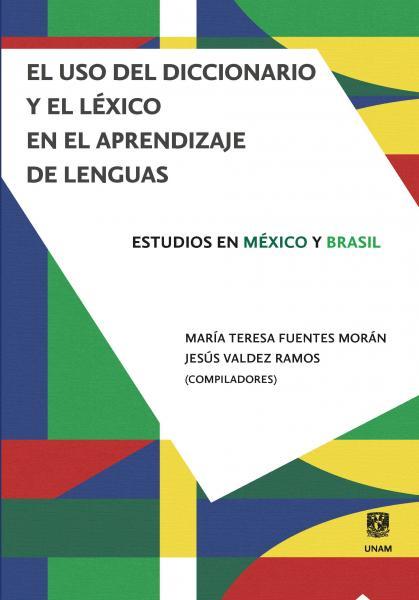 Cubierta para El uso del diccionario y el léxico en el aprendizaje de lenguas: Estudios en México y Brasil