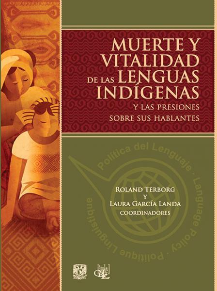 Cubierta para Muerte y Vitalidad de lenguas indígenas y las presiones sobre sus hablantes