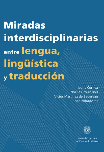 Cubierta para Miradas interdisciplinarias entre lenguas, lingüística y traducción