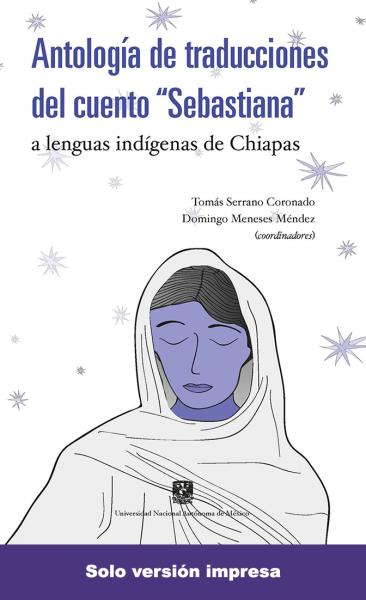 """Cubierta para Antología de traducciones del cuento """"Sebastiana"""": a lenguas indígenas de Chiapas"""